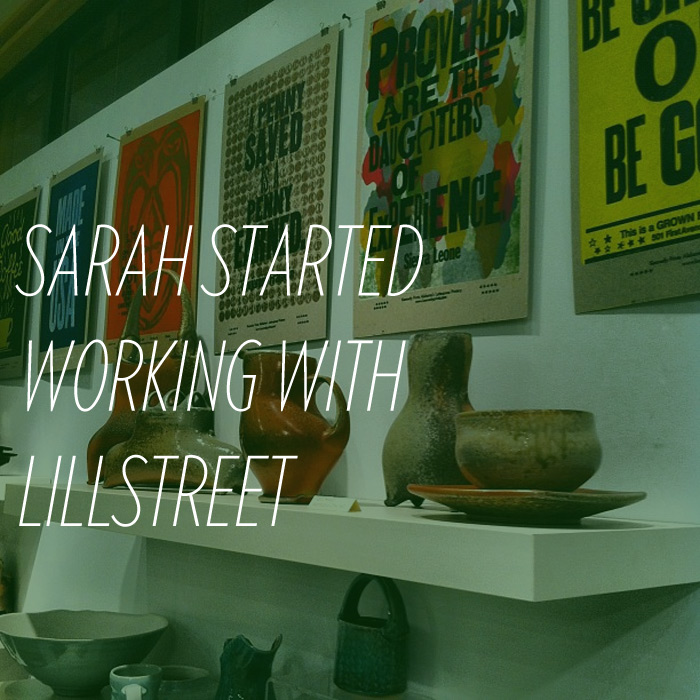 Sarah West Ervin started working with Lillstreet