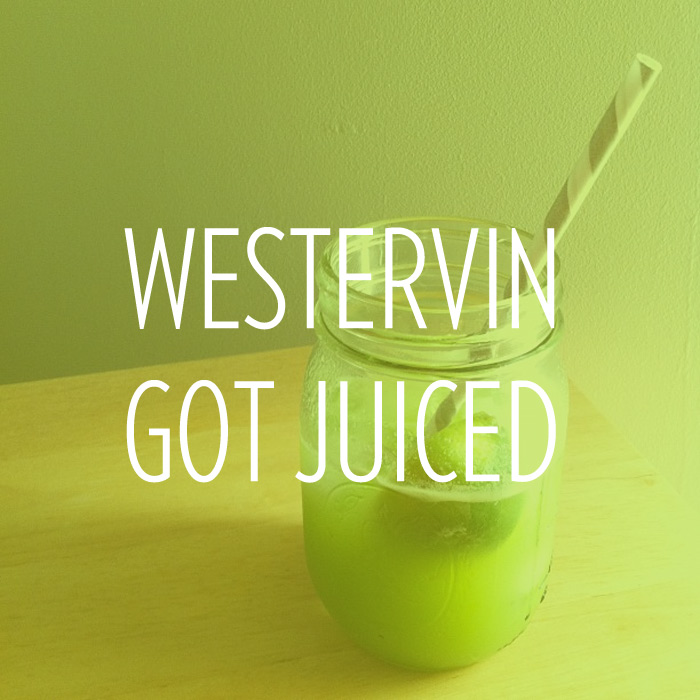 Westervin gets juiced