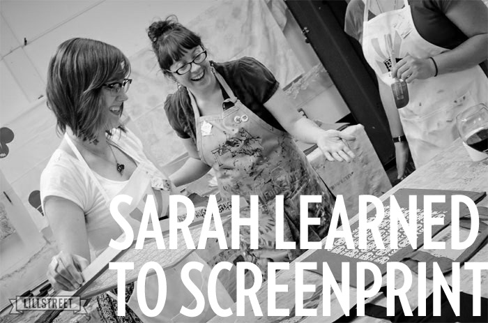 Sarah West Ervin learns to screenprint at Lillstreet Art Center