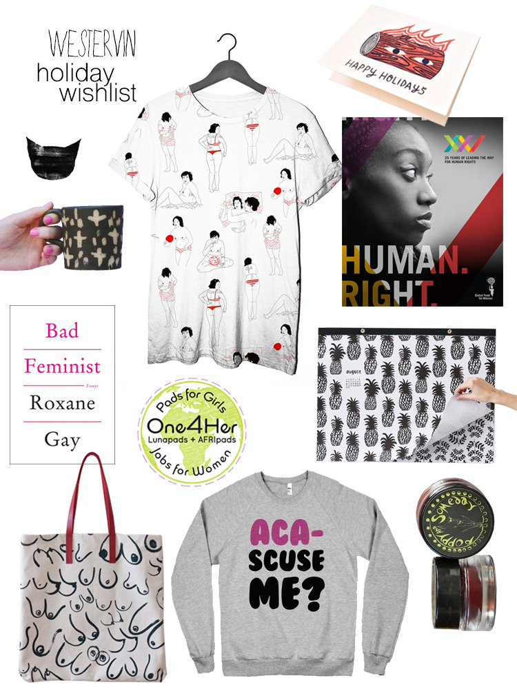 Westervin Wishlist: 30 Gift Ideas for the Quirky Feminist